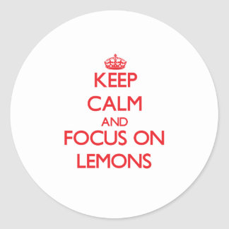 Keep Calm and focus on Lemons Classic Round Sticker