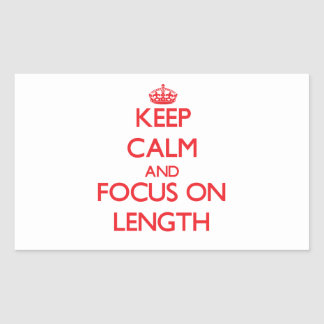 Keep Calm and focus on Length Sticker