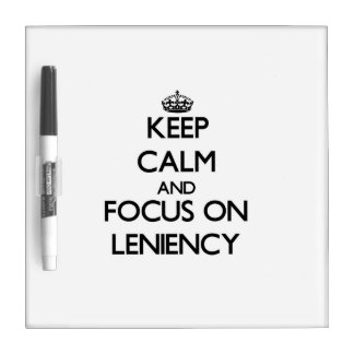 Keep Calm and focus on Leniency Dry Erase Board