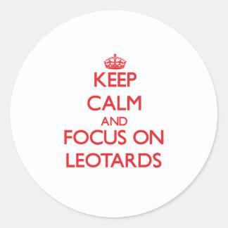 Keep Calm and focus on Leotards Classic Round Sticker