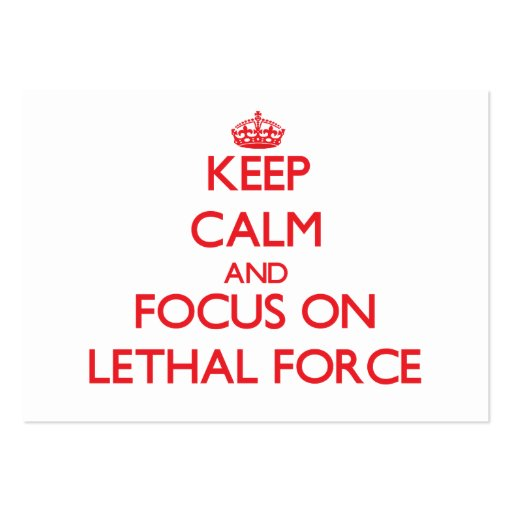 Keep Calm and focus on Lethal Force Business Card Template