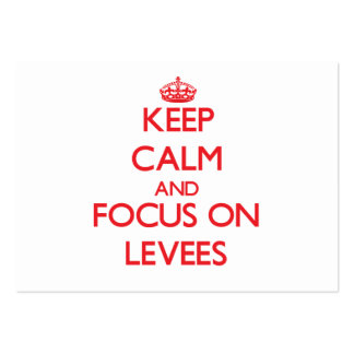 Keep Calm and focus on Levees Large Business Cards (Pack Of 100)