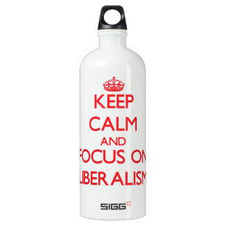 Keep Calm and focus on Liberalism SIGG Traveler 1.0L Water Bottle