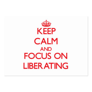 Keep Calm and focus on Liberating Large Business Cards (Pack Of 100)