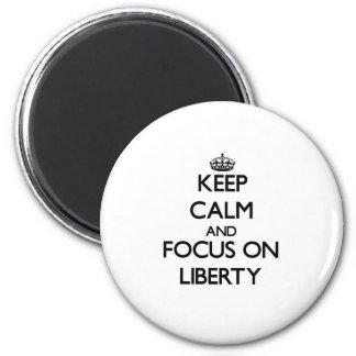 Keep Calm and focus on Liberty Fridge Magnets