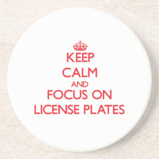 Keep Calm and focus on License Plates Drink Coasters