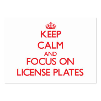 Keep Calm and focus on License Plates Large Business Card