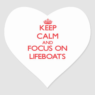 Keep Calm and focus on Lifeboats Heart Sticker