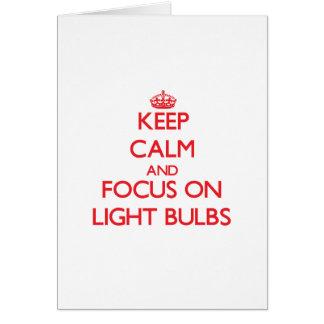 Keep Calm and focus on Light Bulbs Greeting Card