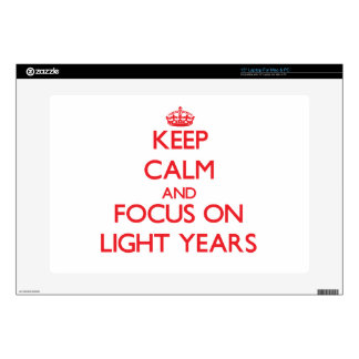 """Keep Calm and focus on Light Years 15"""" Laptop Decals"""