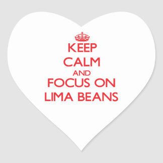 Keep Calm and focus on Lima Beans Sticker