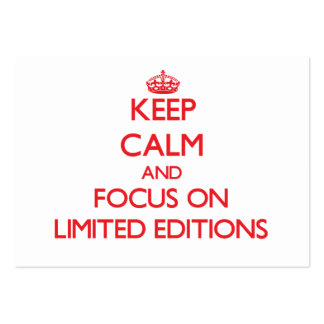 Keep Calm and focus on Limited Editions Business Card