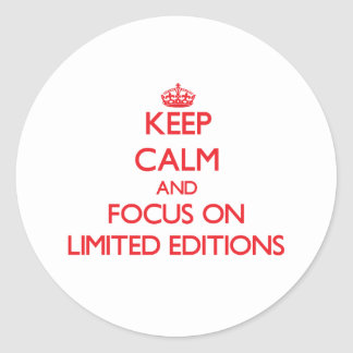 Keep Calm and focus on Limited Editions Classic Round Sticker