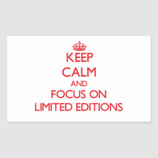 Keep Calm and focus on Limited Editions Rectangular Sticker