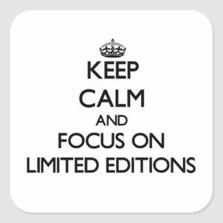 Keep Calm and focus on Limited Editions Square Sticker