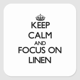 Keep Calm and focus on Linen Stickers