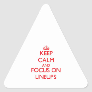 Keep Calm and focus on Lineups Stickers