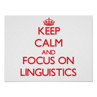 Keep Calm and focus on Linguistics Poster