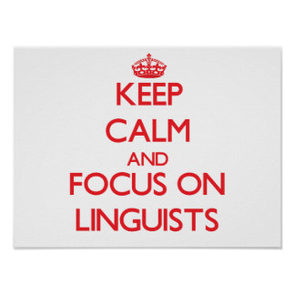 Keep Calm and focus on Linguists Print