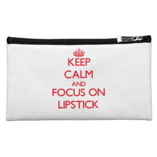 Keep Calm and focus on Lipstick Cosmetic Bags