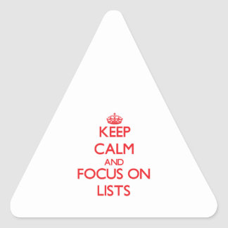 Keep Calm and focus on Lists Triangle Stickers