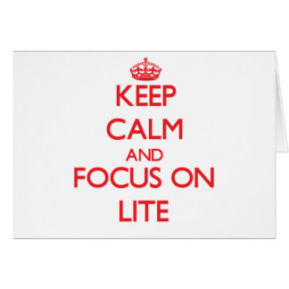 Keep Calm and focus on Lite Greeting Card
