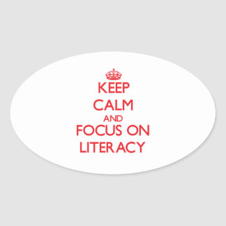 Keep Calm and focus on Literacy Oval Sticker