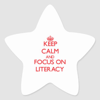 Keep Calm and focus on Literacy Star Sticker