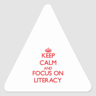 Keep Calm and focus on Literacy Triangle Stickers