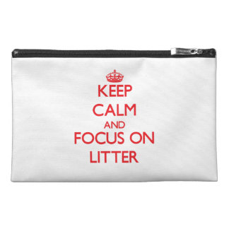 Keep Calm and focus on Litter Travel Accessories Bag