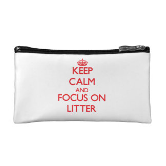 Keep Calm and focus on Litter Cosmetic Bags
