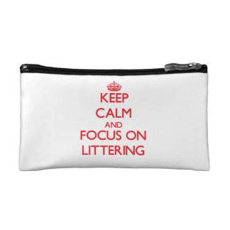 Keep Calm and focus on Littering Makeup Bags