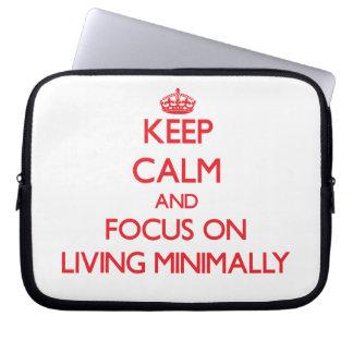 Keep Calm and focus on Living Minimally Laptop Sleeve