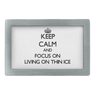 Keep Calm and focus on Living On Thin Ice Rectangular Belt Buckles