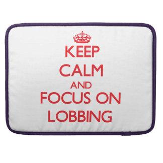 Keep Calm and focus on Lobbing Sleeve For MacBooks