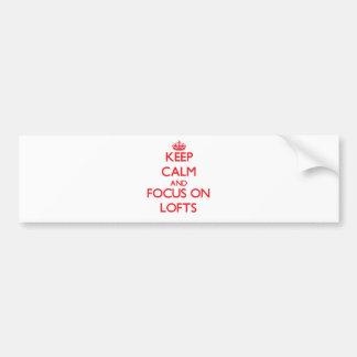 Keep Calm and focus on Lofts Car Bumper Sticker