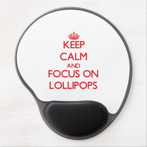Keep Calm and focus on Lollipops Gel Mouse Mats
