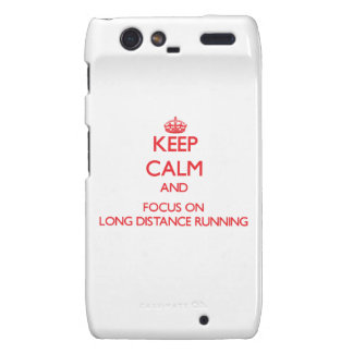 Keep Calm and focus on Long Distance Running Motorola Droid RAZR Cases