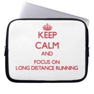 Keep calm and focus on Long Distance Running Laptop Sleeves