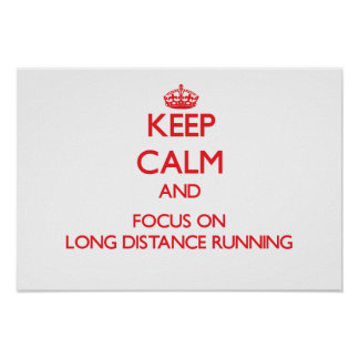 Keep calm and focus on Long Distance Running Print