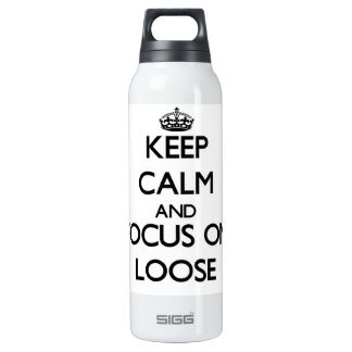 Keep Calm and focus on Loose 16 Oz Insulated SIGG Thermos Water Bottle