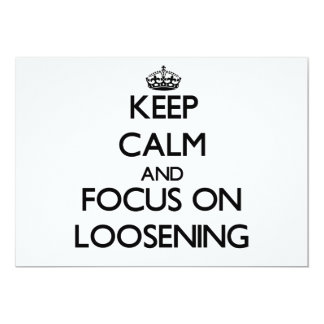 Keep Calm and focus on Loosening 5x7 Paper Invitation Card