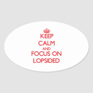 Keep Calm and focus on Lopsided Oval Sticker