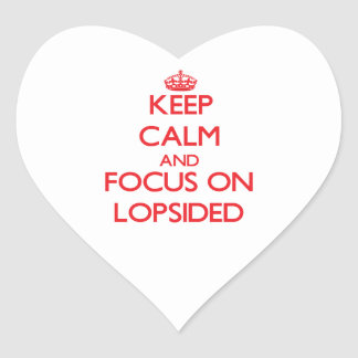 Keep Calm and focus on Lopsided Stickers