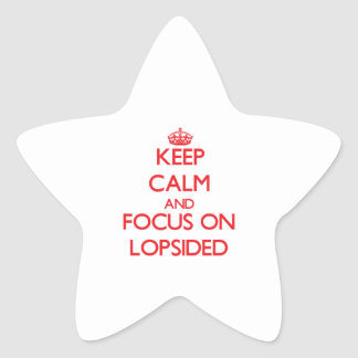 Keep Calm and focus on Lopsided Star Stickers