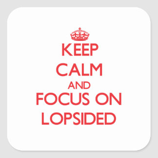 Keep Calm and focus on Lopsided Square Sticker