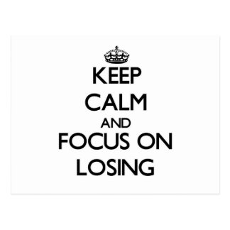 Keep Calm and focus on Losing Post Card