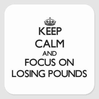 Keep Calm and focus on Losing Pounds Stickers