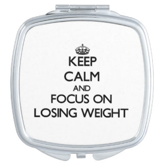 Keep Calm and focus on Losing Weight Compact Mirror