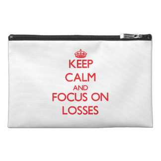 Keep Calm and focus on Losses Travel Accessory Bag